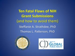 Ten Fatal Flaws of NIH  Grant Submissions  (and how to avoid them)