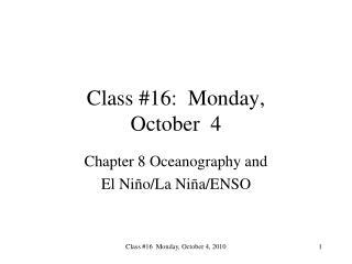 Class #16:  Monday,  October  4