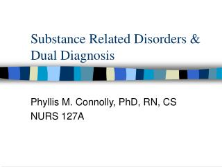 Substance Related Disorders  Dual Diagnosis