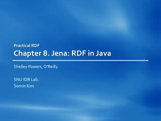 Practical RDF Chapter 8. Jena: RDF in Java