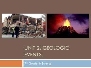 Unit 2: Geologic events