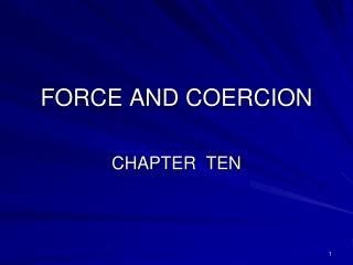 FORCE AND COERCION