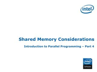 Shared Memory Considerations