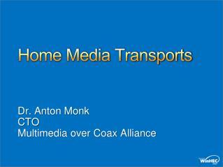 Home Media Transports