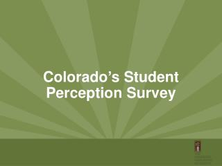 Colorado's Student  Perception Survey