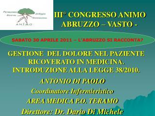 III  CONGRESSO ANIMO                         ABRUZZO   VASTO -   GESTIONE  DEL DOLORE NEL PAZIENTE RICOVERATO IN MEDICIN