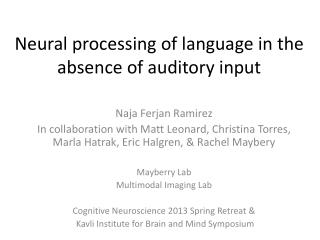 Neural processing of language in the absence of auditory input