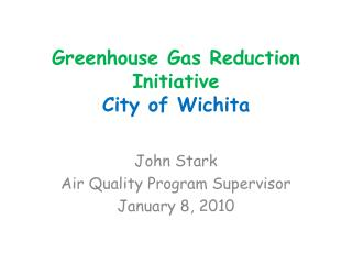 Greenhouse Gas Reduction Initiative City of Wichita