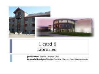 1 card 6 Libraries