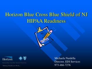 Horizon Blue Cross Blue Shield of NJ HIPAA Readiness