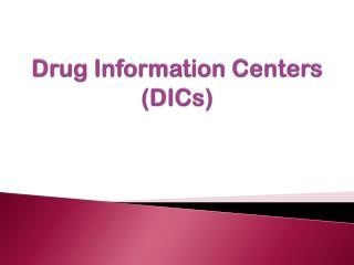 Drug Information Centers (DICs)