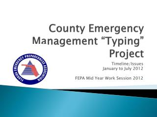 """County Emergency Management """"Typing"""" Project"""