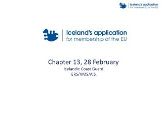 Chapter 13, 28 February Icelandic Coast Guard ERS/VMS/AIS
