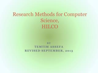 Research Methods for Computer Science,  HILCO