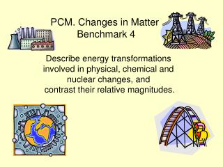 PCM. Changes in Matter  Benchmark 4