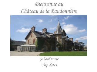 Bienvenue au  Château de la Baudonnière
