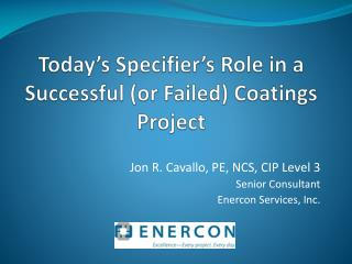 Today's  Specifier's  Role in a Successful (or Failed) Coatings Project
