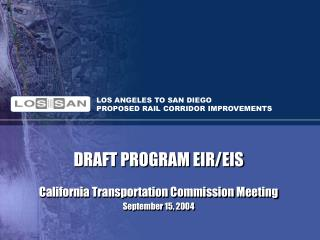 LOS ANGELES TO SAN DIEGO  PROPOSED RAIL CORRIDOR IMPROVEMENTS