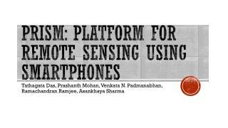 PRISM: Platform for Remote Sensing using Smartphones