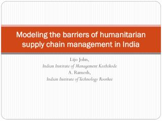 Modeling the barriers of humanitarian supply chain management in India