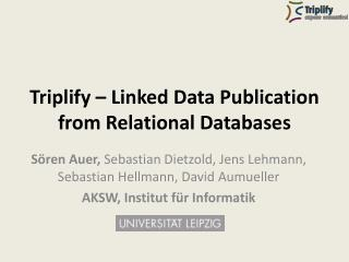 Triplify – Linked Data Publication from Relational  Databases