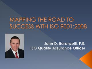 MAPPING THE ROAD TO SUCCESS WITH ISO 9001:2008