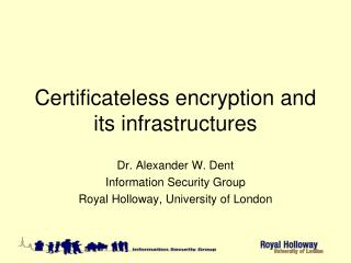 Certificateless  encryption and its infrastructures