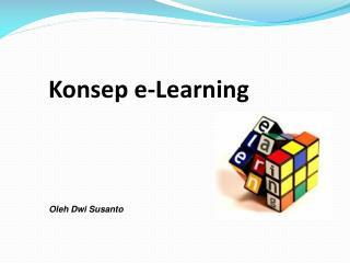 Konsep  e-Learning