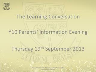 The Learning Conversation Y10 Parents' Information Evening  Thursday  19 th  September 2013