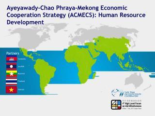 Ayeyawady -Chao Phraya-Mekong Economic Cooperation Strategy (ACMECS): Human Resource Development