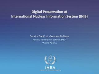 Digital Preservation at  International Nuclear Information System (INIS)