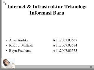 Internet & Infrastruktur Teknologi Informasi Baru