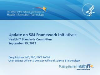 Update on S&I Framework Initiatives Health IT Standards Committee September 19, 2012