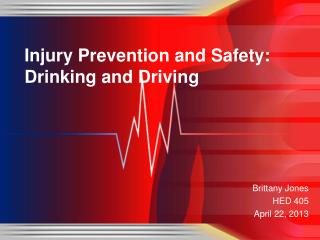 Injury Prevention and Safety: Drinking and Driving
