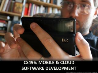 CS496: Mobile & Cloud  Software Development