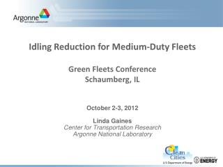 October 2-3,  2012 Linda  Gaines Center for Transportation Research Argonne National Laboratory