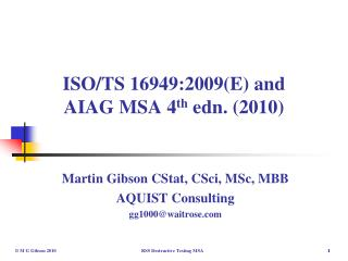 ISO/TS 16949:2009(E) and AIAG MSA 4 th  edn. (2010)