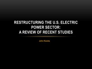 Restructuring the U.S. Electric Power Sector: A Review of Recent Studies