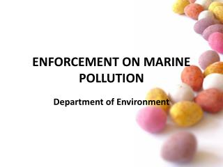 ENFORCEMENT ON MARINE POLLUTION