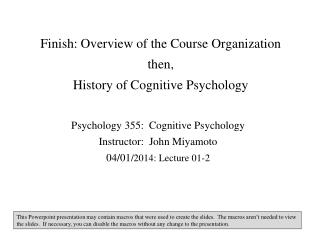 Finish: Overview of the Course Organization then, History of Cognitive Psychology