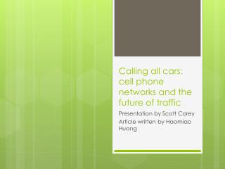 Calling all cars: cell phone networks and the future of traffic