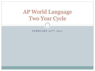 AP World Language  Two Year Cycle
