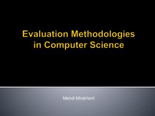 Evaluation Methodologies in Computer Science