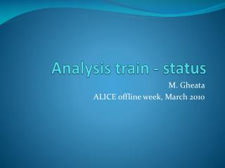 Analysis train - status