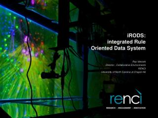iRODS : integrated Rule Oriented Data System