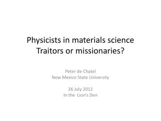 Physicists in materials science Traitors or missionaries?