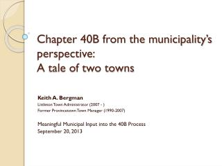 Chapter 40B from the municipality's perspective:  A tale of two towns