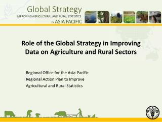 Role of the Global Strategy in Improving  Data on Agriculture and Rural Sectors