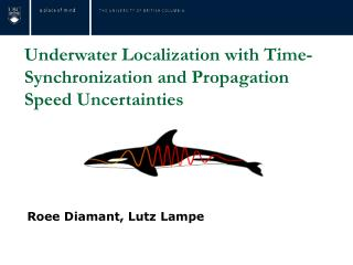 Underwater Localization with Time-Synchronization and Propagation Speed Uncertainties