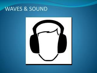 WAVES & SOUND